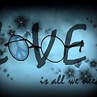 Love Is All We Need by MarieG