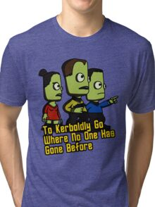 To Kerboldly Go Tri-blend T-Shirt