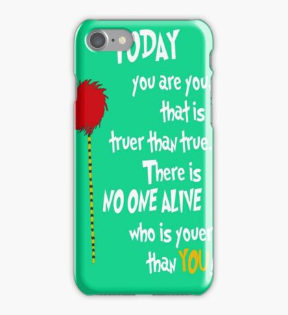 Today You Are You Dr Seuss  iPhone Case/Skin