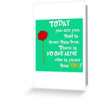 Today You Are You Dr Seuss  Greeting Card