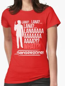 LANAAAAAAA!?!... Danger Zone! Womens Fitted T-Shirt