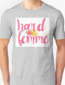 Hard Femme Unisex T-Shirt