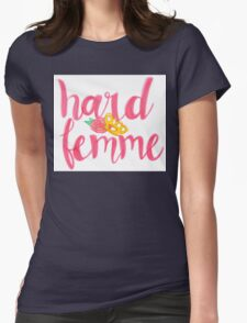 Hard Femme Womens Fitted T-Shirt