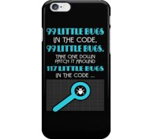 99 Little Bugs In The Code iPhone Case/Skin