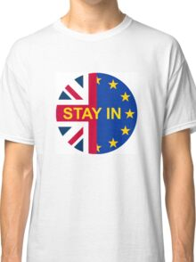 BRITAIN STAY IN THE EU Classic T-Shirt