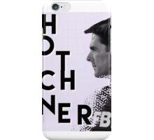H O T C H N E R iPhone Case/Skin