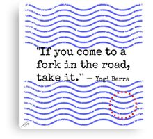 Fork In The Road Quote - Yogi Berra Canvas Print