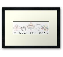 I love the 80s Framed Print