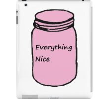 "Pink ""Everything Nice"" Jar iPad Case/Skin"