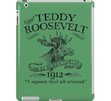 Theodore 'Teddy' Roosevelt 'Bull Moose Party' 1912 Presidential Campaign iPad Case/Skin