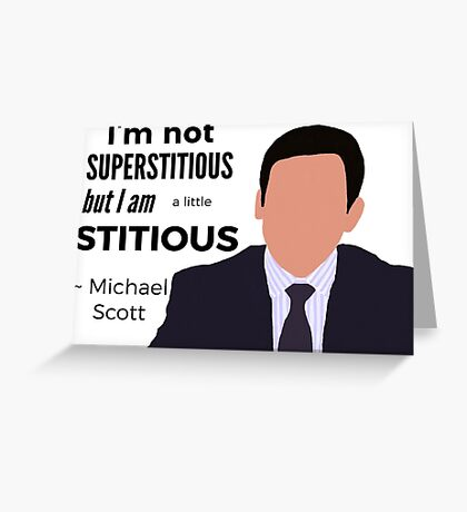 Superstitious - Michael Scott - The Office (U.S.) Greeting Card