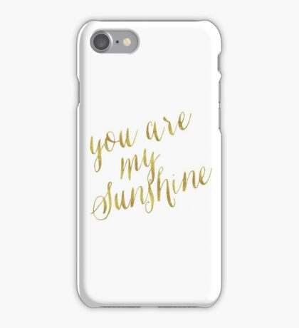 You Are My Sunshine Gold Faux Foil Metallic Glitter Quote Isolated on White Background iPhone Case/Skin