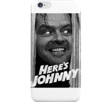 Here's Johnny. Black and white iPhone Case/Skin