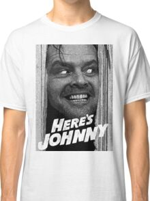 Here's Johnny. Black and white Classic T-Shirt