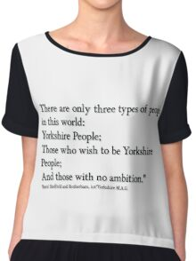 Yorkshire people Quote from 'Boris'!.... Chiffon Top