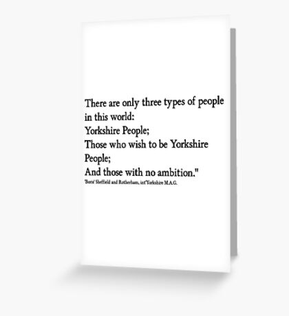 Yorkshire people Quote from 'Boris'!.... Greeting Card