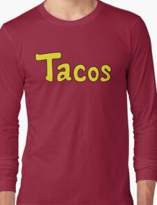 Tacos! Long Sleeve T-Shirt