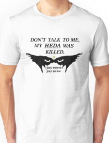 MY HEDA WAS KILLED W/ OUT TRENDS T-Shirt