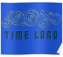 Time Lord  - Doctor Who themed with Gallifrey symbols Shirt Poster