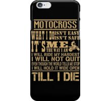What i do isn't easy isn't safe, Motocross Freestyler Quotes T-Shirt iPhone Case/Skin