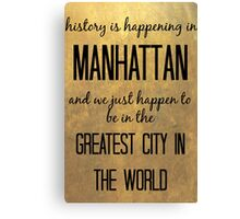 History is Happening in Manhattan Canvas Print