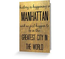 History is Happening in Manhattan Greeting Card