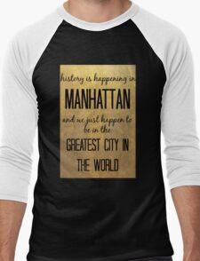 History is Happening in Manhattan Men's Baseball ¾ T-Shirt
