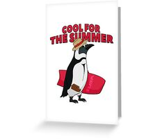 Cool for the summer Greeting Card