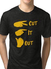 cut it out Tri-blend T-Shirt