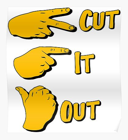cut it out Poster