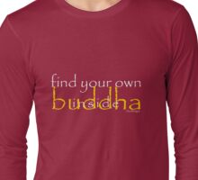 find buddha Long Sleeve T-Shirt