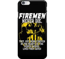 Fireman never die!!! iPhone Case/Skin