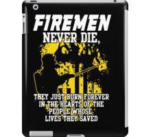 Fireman never die!!! iPad Case/Skin