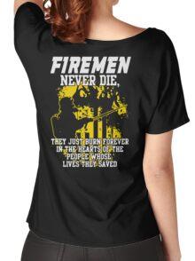 Fireman never die!!! Women's Relaxed Fit T-Shirt