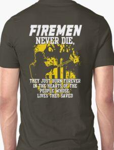 Fireman never die!!! T-Shirt