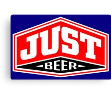 Just Beer Canvas Print