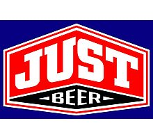 Just Beer Photographic Print