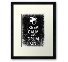 Keep Calm And Drum On Framed Print