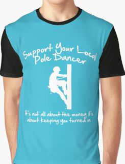 Support Your Local Pole Dancer Graphic T-Shirt