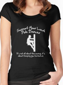 Support Your Local Pole Dancer Women's Fitted Scoop T-Shirt