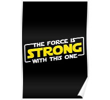 The Force Is Strong Poster