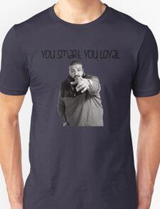 You Smart, You Loyal T-Shirt