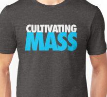 Cultivating Mass Unisex T-Shirt