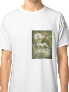 ~ Taste and see ~ Classic T-Shirt