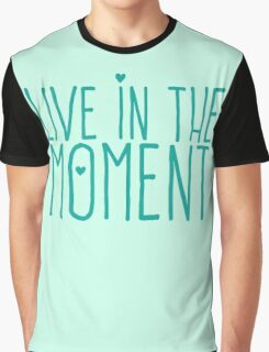 LIVE IN THE MOMENT Graphic T-Shirt