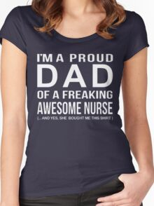 I'M A PROUD DAD OF A FREAKING AWESOME NURSE Women's Fitted Scoop T-Shirt