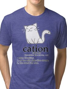 Cat-ion science puns Tri-blend T-Shirt