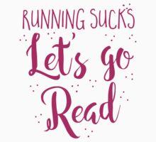 Running Sucks Let's go READ One Piece - Short Sleeve