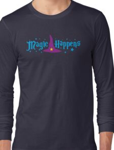 Magic Happens with witches hat Long Sleeve T-Shirt