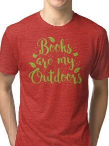 Books are my outdoors Tri-blend T-Shirt